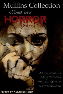 Aaron Mullins Books Horror Short Stories Crime Thrillers