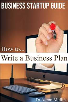 Aaron Mullins Author Books How To Write A Business Plan