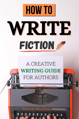 Aaron Mullins Books How to Write Fiction Creative Writing Guide for Authors